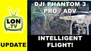 DJI Phantom 3 Drone - New Autonomous / Intelligent Flight ! - Waypoints , Follow Me , and Circular