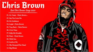 Chris Brown Best Songs 2020 -  Go Crazy, Say You Love Me, No Guidance, Loyal, Trap Back, I Got Time