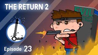 Repeat youtube video THE RETURN 2 - The Lyosacks Ep. 23
