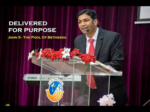Delivered for Purpose-John 5 (Bible message by Rev. Shine Thomas, City Harvest AG Church, Bangalore)