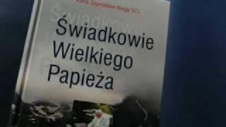 Świadkowie Wielkiego Papieża, Kard. Stanisław Nagy SCI