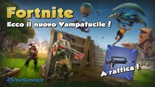 NEW ARMA : THE VAMPAFUCILE! FORTNITE LIVE PATCH UPDATE 4.2