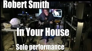 IN YOUR HOUSE - Robert Smith solo performance at home - The Cure 2020 - Seventeen Seconds