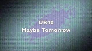 Download UB40 - Maybe Tomorrow MP3