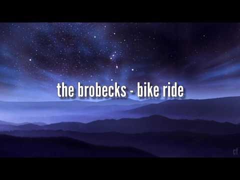 Bike Ride - The Brobecks (lyrics)