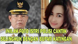 Inilah Foto-foto Istri Polisi Cantik saat Mesum Dengan Bupati Katingan Ahmad Yantenglie