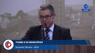 ENCONTRO TÉCNICO 2018 - TCEMG E OS MUNICÍPIOS 3ª PARTE 19.04.18