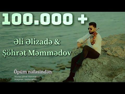 Ali Alizade \u0026 Şöhret Memmedov - Opum nefesinden (2020)