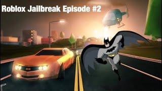 Roblox Jailbreak Episode #2 Crime Stopper