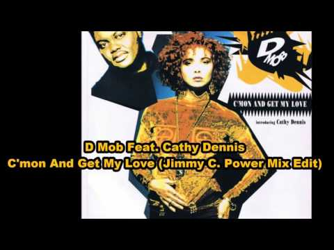 D-Mob Introducing Cathy Dennis – C'mon And Get My Love (JC. Re Edit)