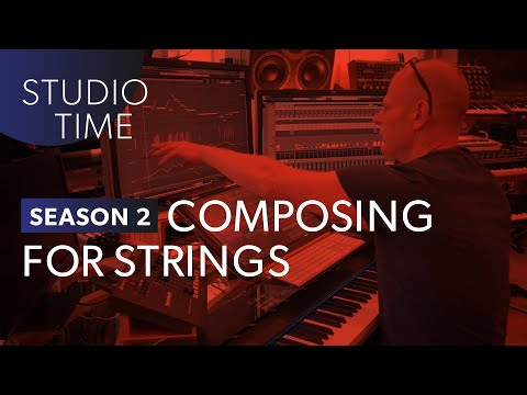 Composing for Strings (Part 1) - Studio Time: S2E1