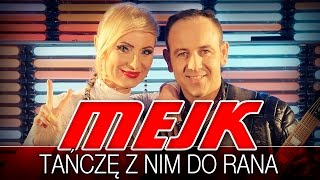 Mejk - Tańczę z nim do rana (HIT Disco Polo) (Official Video)