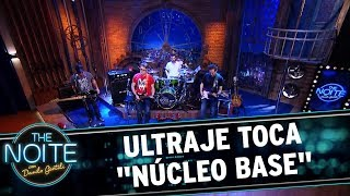 "Ultraje a Rigor  toca ""Núcleo Base""   The Noite (23/10/17)"
