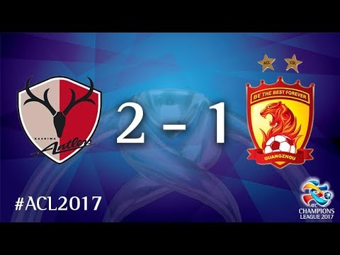 Kashima Antlers vs Guangzhou Evergrande (AFC Champions League 2017 : Round of 16 - 2nd Leg)