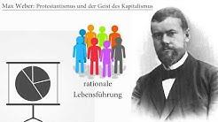 Max Weber: Protestantismus und der Geist des Kapitalismus