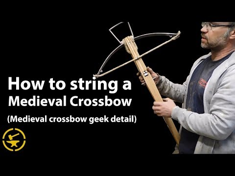 How to string a medieval crossbow