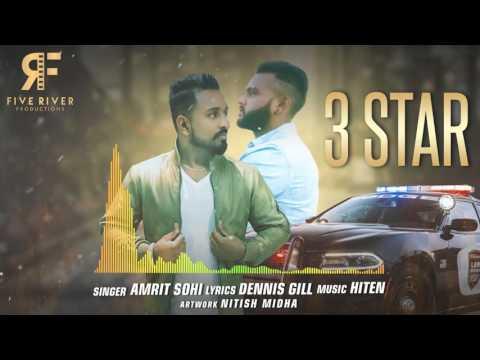 3 Star   Track Amrit Sohi  Hiten  Dennis Gill  Latest Punjabi Songs 2017