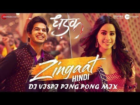 Zingaat Hindi (DJ VISPI REMIX)   Ping Pong Remix   Dhadak   Ishaan & Janhvi   Ajay-Atul