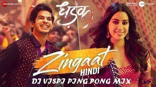 Zingaat Hindi (DJ VISPI REMIX) | Ping Pong Remix | Dhadak | Ishaan & Janhvi | Ajay-Atul