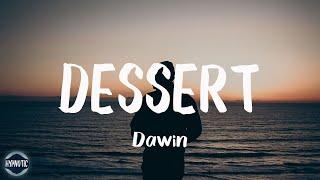 Dawin - Dessert (Lyrics)   They can imitate you