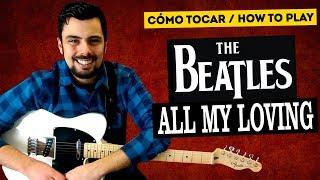 Cómo tocar ALL MY LOVING de THE BEATLES Tutorial Guitarra Solo + Tablatura | Marcos García