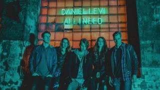 Daniel Levi - All I Need (Official Audio)