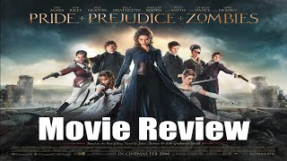 PRIDE AND PREJUDICE AND ZOMBIES Movie Review | Chasing Cinema
