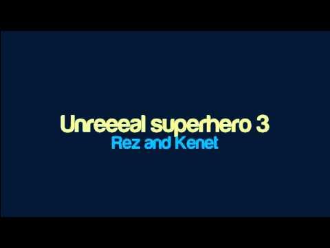 Rez and Kenet - Unreeeal superhero 3