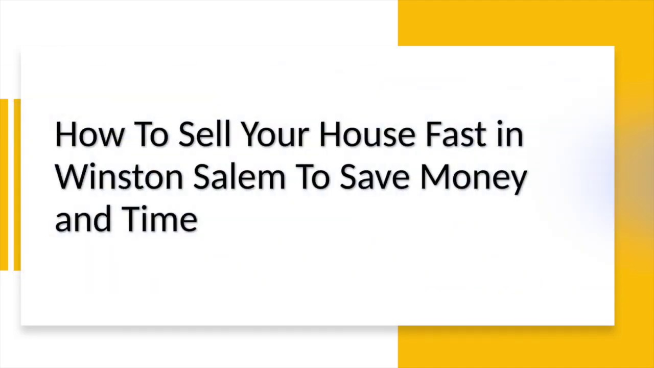 How To Sell Your House Fast in Winston Salem (336) 777-7172