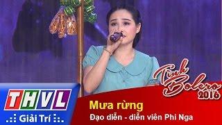 thvl  tinh bolero 2016  tap 7 mua rung  dao dien dien vien phi nga