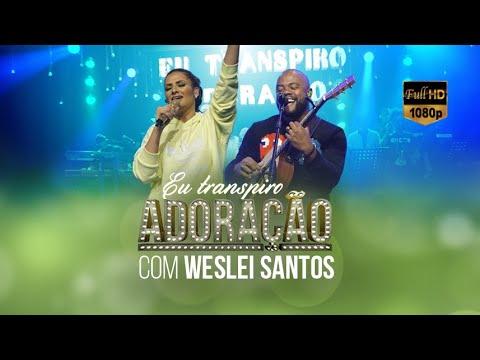 Eu Transpiro Adoração |  Programa 105 | (11/02/2020) Part. Wesli Santos