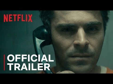 Extremely Wicked, Shockingly Evil and Vile   Official Trailer [HD]   Netflix