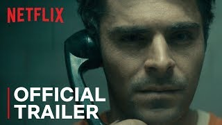 Extremely Wicked, Shockingly Evil and Vile | Official Trailer [HD] | Netflix