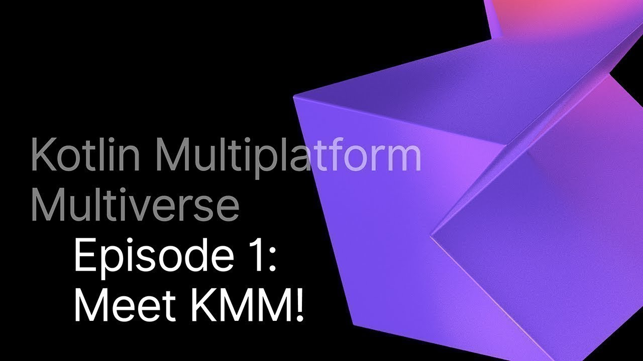 Meet Kotlin Multiplatform Mobile!