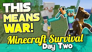 This Means WAR! | Minecraft Survival Day 2