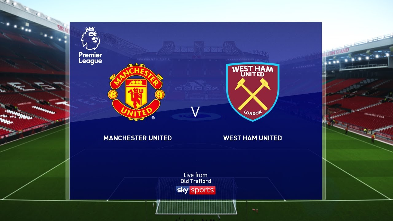 Manchester United Vs West Ham Today Epl 22 July 2020 Gameplay Youtube