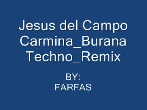 Jesus del Campo - Carmina Burana Techno Remix