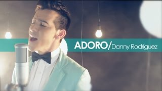 Adoro / Danny Rodriguez / Cover / David Bisbal