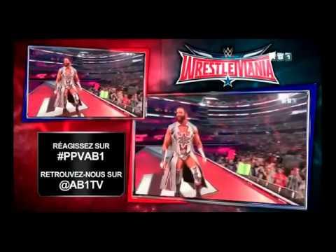 WWE VF| WRESTLEMANIA 32 EN ENTIER EN FRANCAIS (VF)