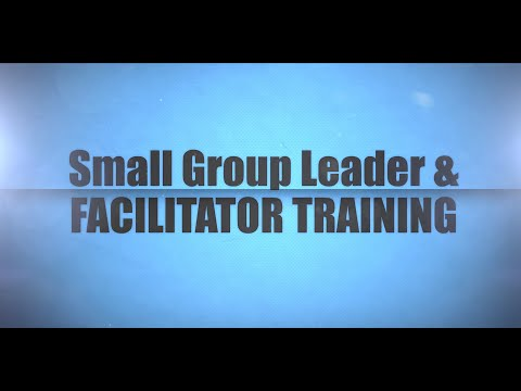 Small Group Leader & Facilitator Training INTRODUCTION (2015)