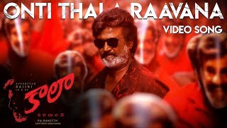 Onti Thala Raavana - Video Song | Kaala (Telugu) | Rajinikanth | Pa Ranjith | Dhanush