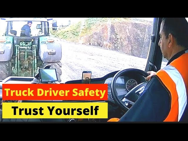 Why truck drivers should trust themselves when it comes to safety
