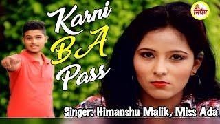 Karni B A Pass | New Haryanvi Song 2017 | Himanshu Malik, Miss Ada | Singham Hits