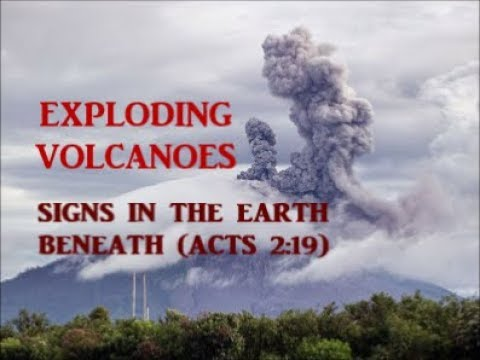 Exploding Volcanoes: Great Signs in the Earth Beneath, Vapour of Smoke (Acts 2:19)