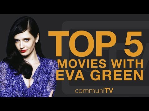 TOP 5: Eva Green Movies
