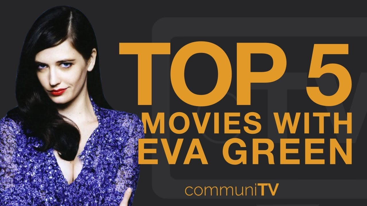 TOP 5: Eva Green Movies - YouTube