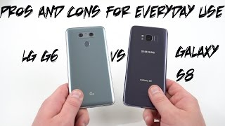 Galaxy S8 vs LG G6: Pros and Cons For Everyday Use (Outline Below)