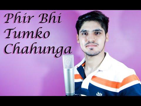 Phir Bhi Tumko Chaahunga | Half Girlfriend...