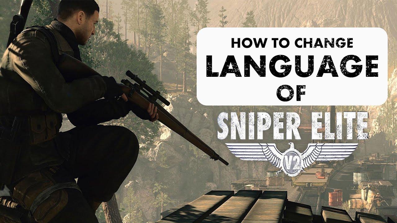 Download how to change language of sniper elite v2