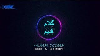 KALAMUN QODIMUN - COVER By AI KHODIJAH Artinya